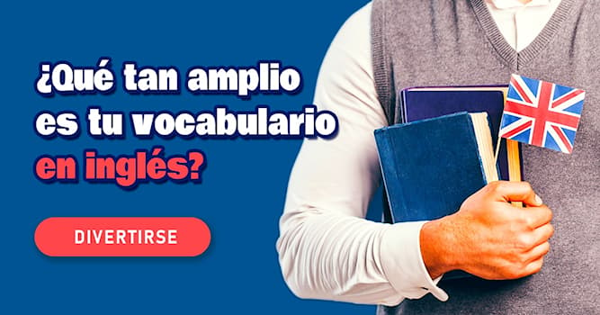 idioma Quiz Test: ¿Qué tan amplio estuvocabulario eninglés?