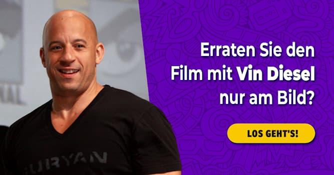 Film & Fernsehen Quiz-Test: Quiz: Filme mit Vin Diesel