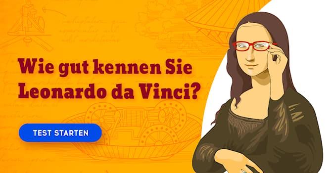 Geschichte Quiz-Test: Quiz: Leonardo da Vinci
