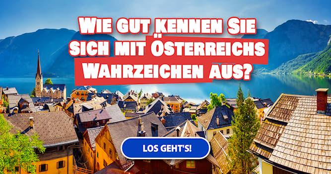 Geographie Quiz-Test: Quiz: Sehenswürdigkeiten Österreichs