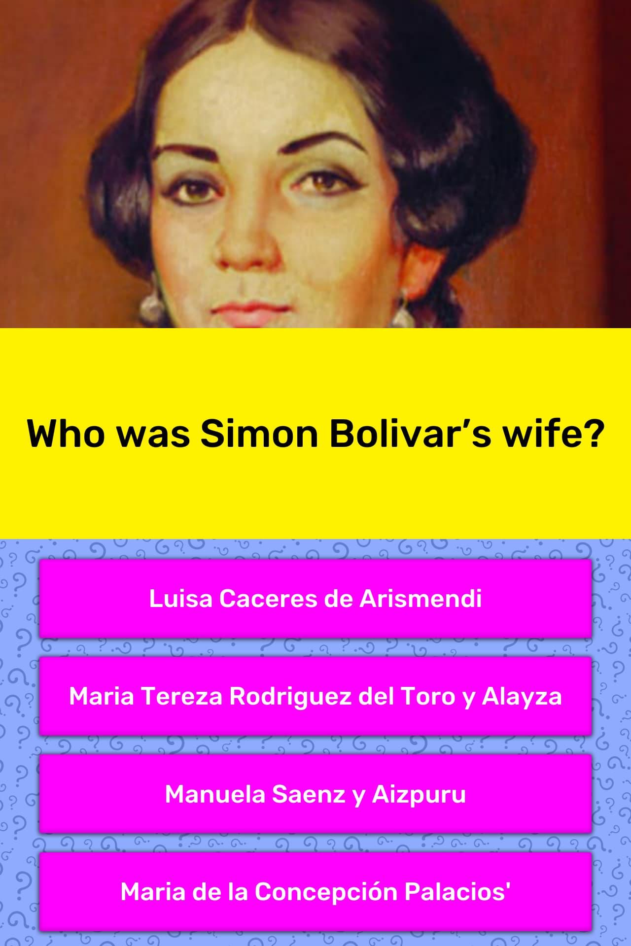 Who Was Simon Bolivar S Wife Trivia Answers Quizzclub
