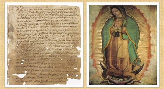 Cultura Pregunta Trivia: ¿De qué documento antiguo se alimenta principalmente el relato de las apariciones de la Virgen de Guadalupe en México?
