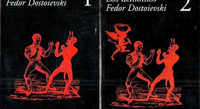 """Cultura Pregunta Trivia: En la novela """"Los demonios"""" de Dostoievski, ¿En cuál personaje recae la trama psicológica?"""