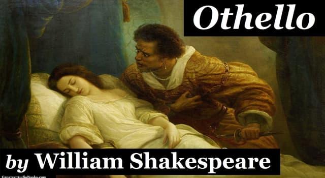Kultur Wissensfrage: Wie hieß Ehefrau von Othello im Theaterstück von William Shakespeare?