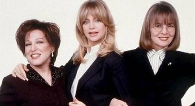Film & Fernsehen Wissensfrage: Welcher Film vereinigte die Schauspielerinnen Diane Keaton, Bette Midler und Goldie Hawn?