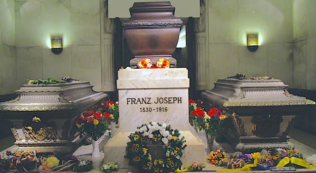 Geschichte Wissensfrage: Wo ist der Kaiser Franz Joseph I. begraben?