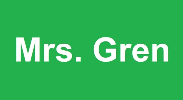 Science Trivia Question: 'Mrs. Gren' refers to who/what?