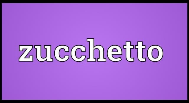 """Culture Trivia Question: Where might one find an """"amaranth zucchetto""""?"""