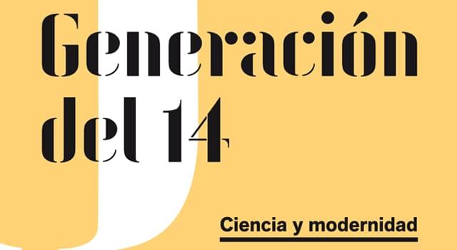 Cultura Pregunta Trivia: ¿Con qué otro nombre se conoció a los intelectuales españoles de la Generación del 14?