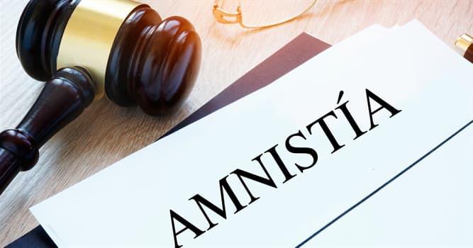 Cultura Pregunta Trivia: ¿Qué es la amnistía?