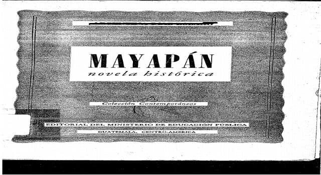 Cultura Pregunta Trivia: ¿Quién escribió la novela histórica Mayapán?