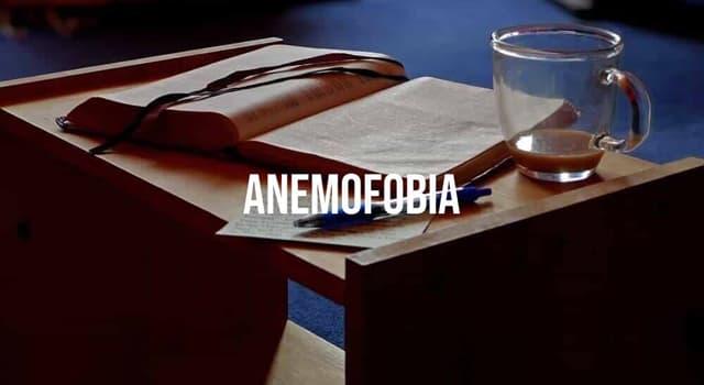 Sociedad Pregunta Trivia: ¿Qué es la anemofobia también conocida como ancrofobia?