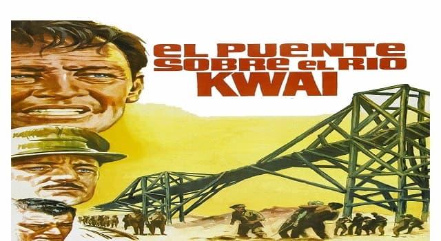 Películas Pregunta Trivia: ¿Quén dirigió la película El puente sobre el río Kwai?