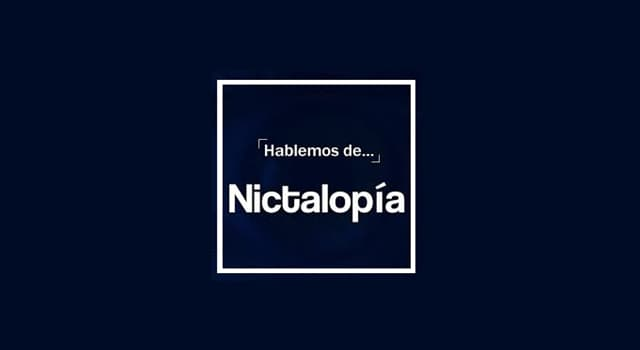 Сiencia Pregunta Trivia: ¿Qué es la nictalopía?
